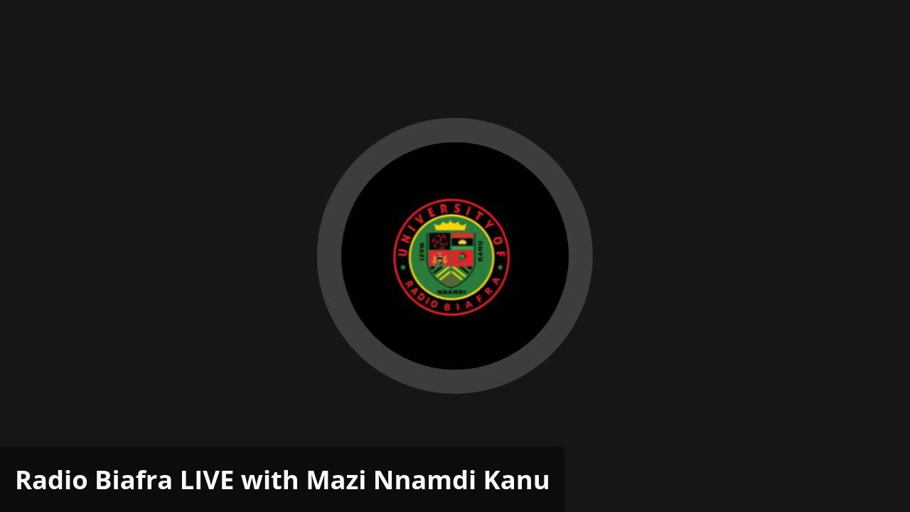 Mazi Nnamdi Kanu - Radio Biafra LIVE